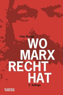 Wo Marx Recht hat von Reheis,  Fritz