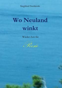 Wo Neuland winkt von Swiderski,  Siegfried
