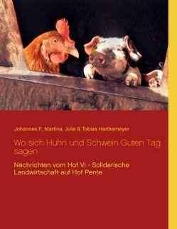 Wo sich Huhn und Schwein Guten Tag sagen von Hartkemeyer,  Johannes F., Hartkemeyer,  Julia, Hartkemeyer,  Martina, Hartkemeyer,  Tobias