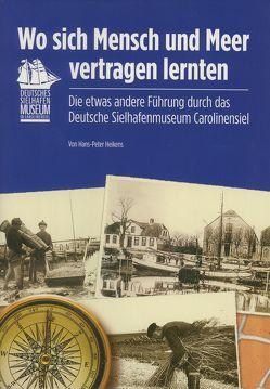 Wo sich Mensch und Meer vertragen lernten von Heikens,  Hans-Peter