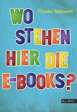 Wo stehen hier die E-Books? von Reitprecht,  Monika