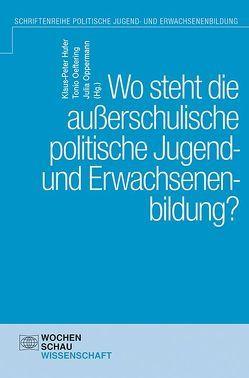 Wo steht die außerschulische politische Jugend- und Erwachsenenbildung? von Hufer,  Klaus-Peter, Oeftering,  Tonio, Oppermann,  Julia