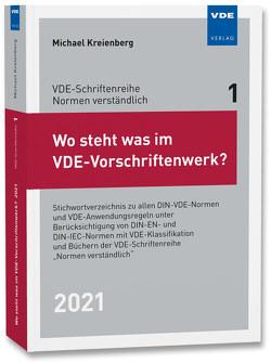Wo steht was im VDE-Vorschriftenwerk? 2021 von Kreienberg,  Michael