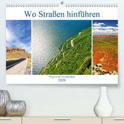 Wo Straßen hinführen (Premium, hochwertiger DIN A2 Wandkalender 2020, Kunstdruck in Hochglanz) von by Sylvia Seibl,  CrystalLights