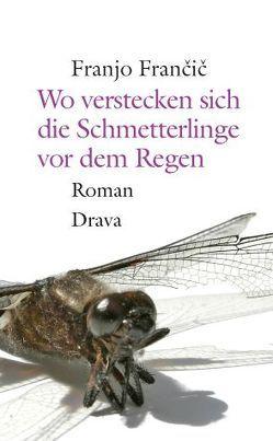 Wo verstecken sich die Schmetterlinge vor dem Regen von Francic,  Franjo, Koestler,  Erwin