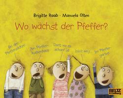 Wo wächst der Pfeffer? von Olten,  Manuela, Olten,  Raab, Raab,  Brigitte