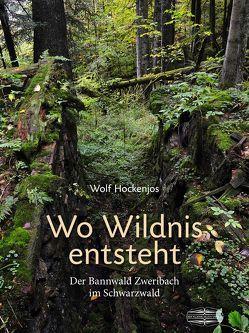 Wo Wildnis entsteht von Hockenjos,  Wolf