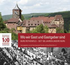 Wo wir Gast und Gastgeber sind von Freunde von Burg Rothenfels e.V.,  Vereinigung