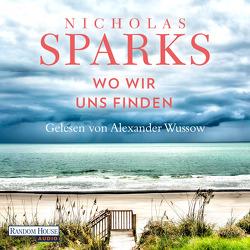 Wo wir uns finden von Finke,  Astrid, Sparks,  Nicholas, Wussow,  Alexander