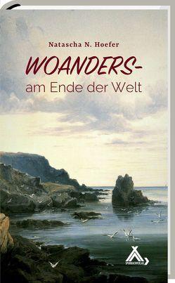 Woanders – am Ende der Welt von Hoefer,  Natascha N
