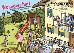 Woanders hin? Das Bilder-Erzählbuch für Kinder, die nicht zu Hause wohnen von Beck,  Konrad, Eder,  Sigrun, Wieder,  Romana