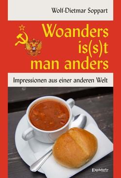 Woanders is(s)t man anders von Soppart,  Wolf-Dietmar