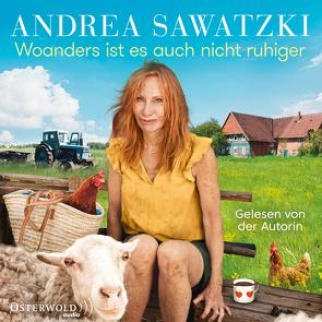 Woanders ist es auch nicht ruhiger von Sawatzki,  Andrea