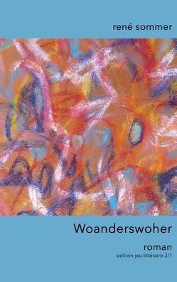 Woanderswoher von ib-lyric,  artfactory, Sommer,  René