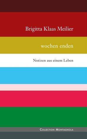 wochen ende von Klaas Meilier,  Brigitta