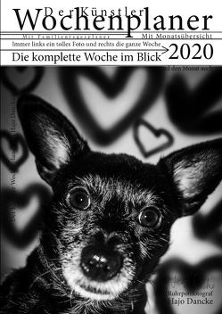 Wochen Planer 2020 mit Monatsübersicht – Künstleredition mit Hundefoto für jede Woche von Dancke,  Hajo