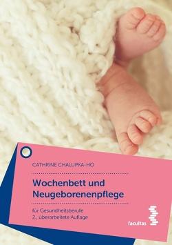 Wochenbett und Neugeborenenpflege von Chalupka-Ho,  Cathrine
