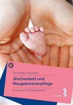 Wochenbett und Neugeborenenpflege von Chalupka,  Cathrine