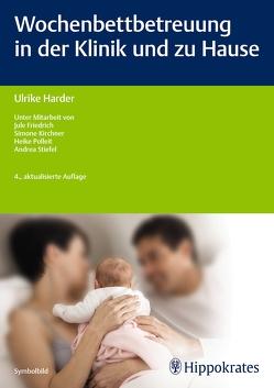 Wochenbettbetreuung in der Klinik und zu Hause von Friedrich,  Jule, Harder,  Ulrike, Kirchner,  Simone, Polleit,  Heike, Stiefel,  Andrea