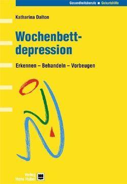 Wochenbettdepression von Dalton,  Katharina, Erckenbrecht,  Irmela, Holton,  Wendy