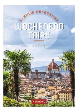 Wochenend-Trips Kalender 2022 von Harenberg, Schnober-Sen,  Martina