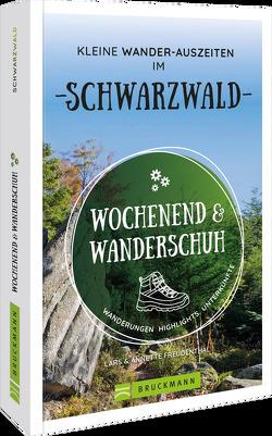 Wochenend und Wanderschuh – Kleine Wander-Auszeiten im Schwarzwald von Freudenthal,  Lars und Annette