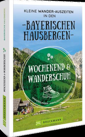Wochenend und Wanderschuh – Kleine Wander-Auszeiten in den Bayerischen Hausbergen von Bahnmüller,  Wilfried und Lisa