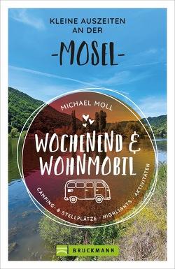 Wochenend und Wohnmobil – Kleine Auszeiten an der Mosel von Moll,  Michael