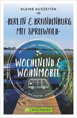 Wochenend und Wohnmobil – Kleine Auszeiten Berlin & Brandenburg mit Spreewald von Klug,  Martin, Lupp,  Petra