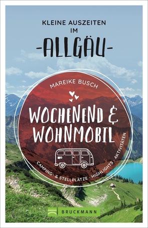 Wochenend und Wohnmobil – Kleine Auszeiten im Allgäu von Busch,  Mareike