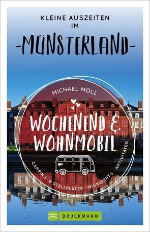 Wochenend und Wohnmobil – Kleine Auszeiten im Münsterland von Moll,  Michael