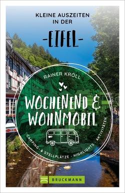 Wochenend und Wohnmobil – Kleine Auszeiten in der Eifel von Kröll,  Rainer D.