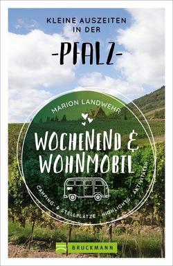 Wochenend und Wohnmobil – Kleine Auszeiten in der Pfalz von Landwehr,  Marion