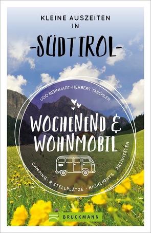 Wochenend und Wohnmobil – Kleine Auszeiten in Südtirol von Bernhart,  Udo, Taschler,  Herbert