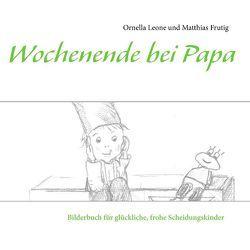 Wochenende bei Papa von Frutig,  Matthias, Leone,  Ornella
