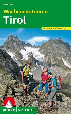 Wochenendtouren Tirol von Zahel,  Mark
