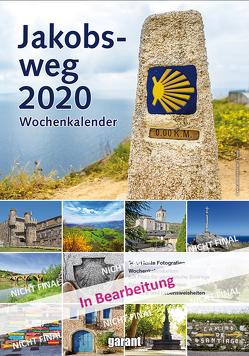 Wochenkalender Jakobsweg 2020 von garant Verlag GmbH