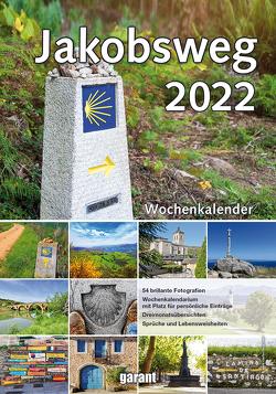 Wochenkalender Jakobsweg 2022 von garant Verlag GmbH