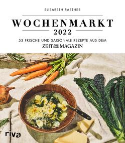 Wochenmarkt – Wochenkalender 2022 von Raether,  Elisabeth