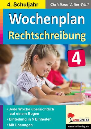 Wochenplan Rechtschreibung / Klasse 4 von Autorenteam Kohl-Verlag