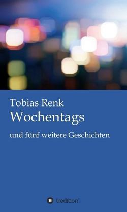 Wochentags von Renk,  Tobias