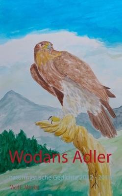 Wodans Adler von Matzker,  Wolf E.