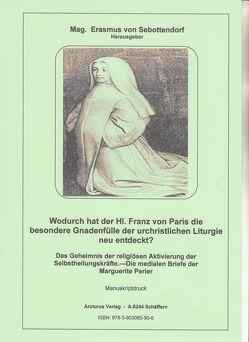 Wodurch hat der Hl. Franz von Paris die besondere Gnadenfülle der urchristlichen Liturgie neu entdeckt? von Mag. von Sebottendorf,  Erasmus