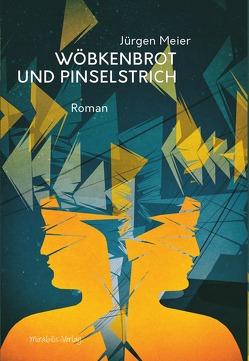 Wöbkenbrot und Pinselstrich von Meier,  Jürgen