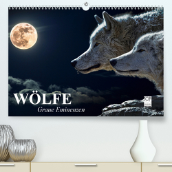Wölfe. Graue Eminenzen (Premium, hochwertiger DIN A2 Wandkalender 2021, Kunstdruck in Hochglanz) von Stanzer,  Elisabeth