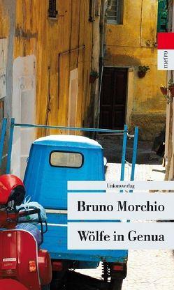 Wölfe in Genua von Ickler,  Ingrid, Morchio,  Bruno