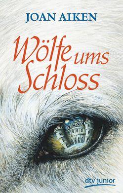 Wölfe ums Schloss von Aiken,  Joan, Lauterbach,  Ilse