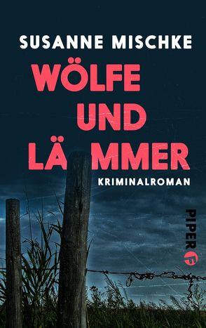 Wölfe und Lämmer von Mischke,  Susanne