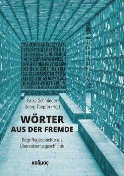 Wörter aus der Fremde von Schmieder,  Falko, Toepfer,  Georg
