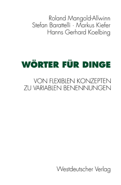 Wörter für Dinge von Barattelli,  Stefan, Kiefer,  Markus, Koelbing,  Hans-Gerhard, Mangold-Allwinn,  Roland
